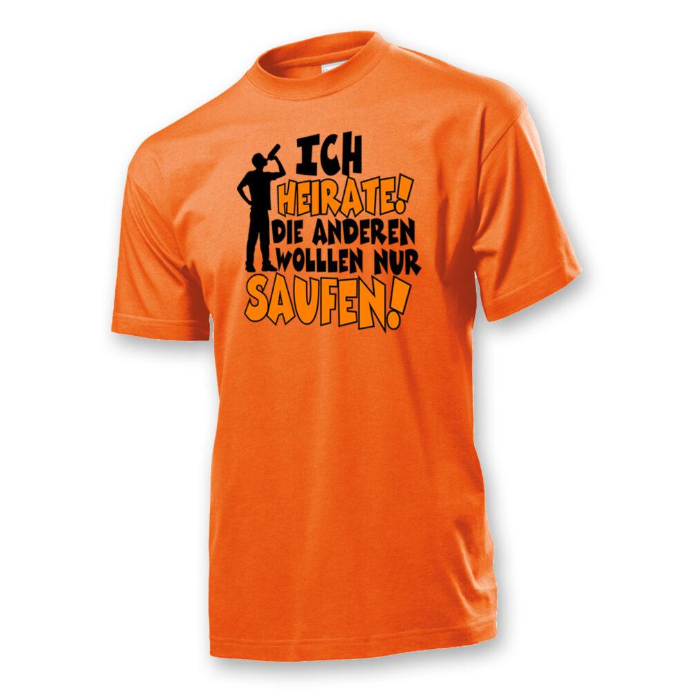 T-Shirt Ich heirate die anderen wollen nur Saufen