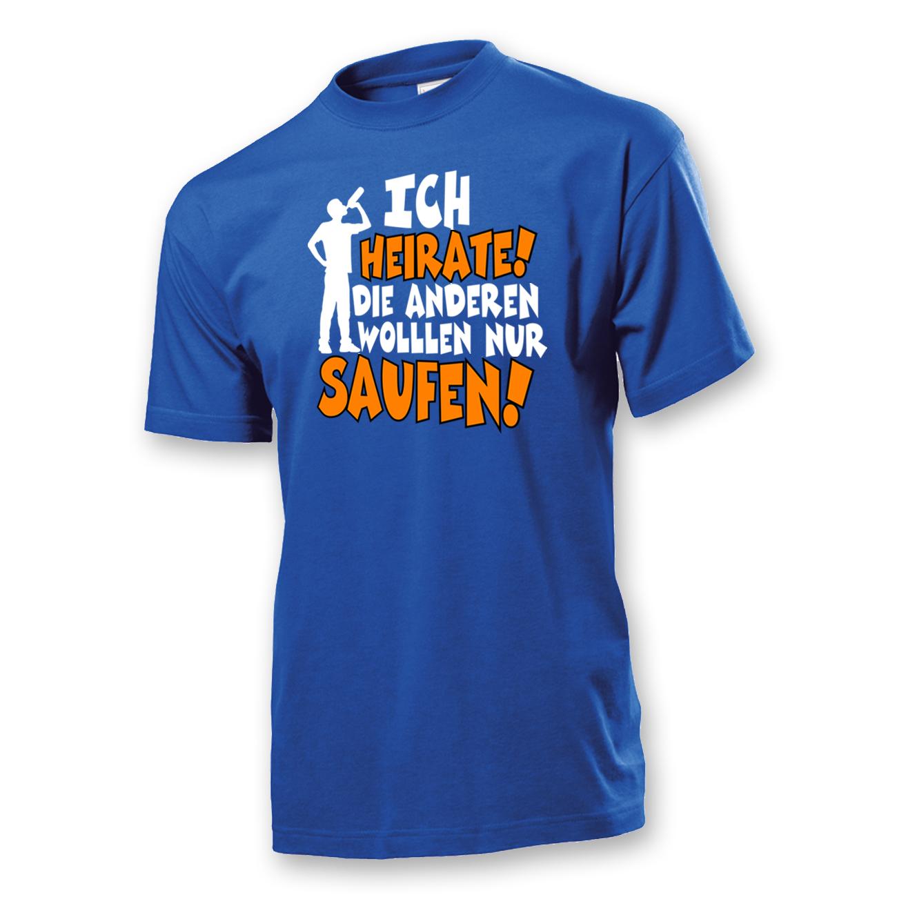 T-Shirt (Wir sind) ... nur zum saufen hier!