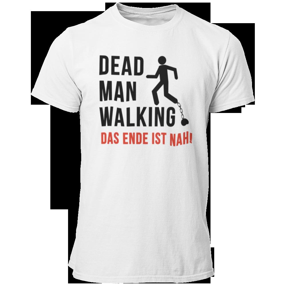 T-Shirt Dead Man Walking - Das Ende ist nah!