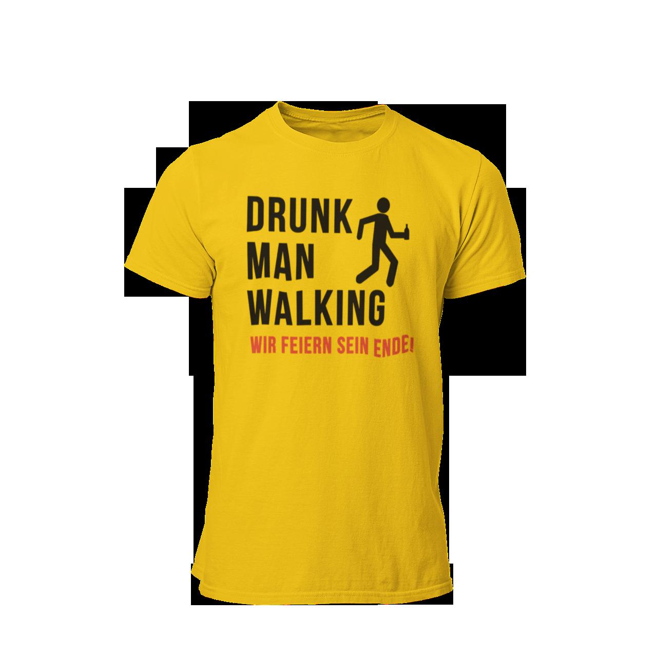 T-Shirt Drunk Man Walking - Wir Feiern Sein Ende!